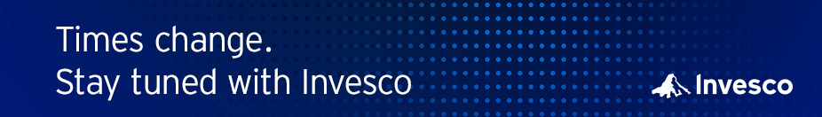 Times change. Stay tuned with Invesco.